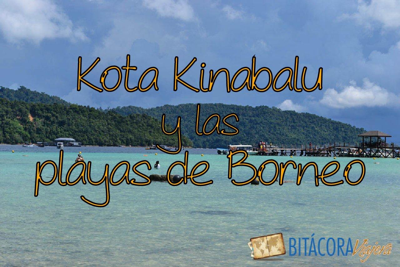 Kota Kinabalu y las playas de Borneo