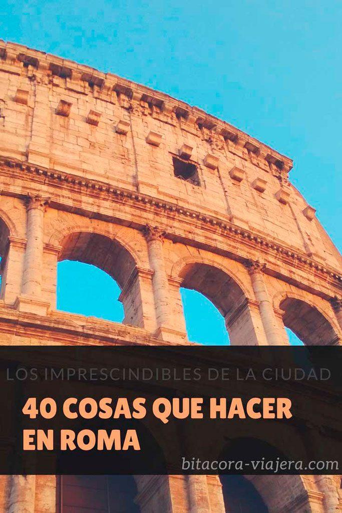 40 cosas que hacer en Roma: una guía con ideas para disfrutar al máximo la capital italiana #bitacoraviajera #viajaraitalia #quehacerneroma #viajararoma #italia #roma #guiasdeviaje #tipsviajeros