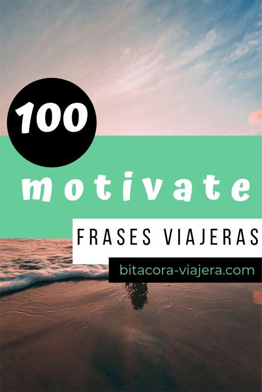 100 frases de viaje que seguro te motivarán para irte de viaje ya! #bitacoraviajera #viajes #frasesdeviaje #frasesviajera #inspiracion #inspiracionviajera #travelquotes